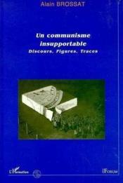 Un communisme insupportable ; discours, figures, traces - Couverture - Format classique