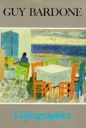 Guy Bardone Lithographies 1954-1985 - Couverture - Format classique