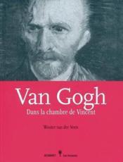 Van Gogh. Dans La Chambre De Vincent - Livre - Couverture - Format classique