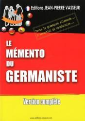 Le mémento du germaniste ; toute la grammaire allemande ; l'essentiel du vocabulaire - Couverture - Format classique