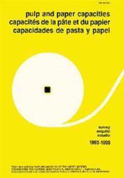 Capacites De La Pate Et Du Papier ; Enquete 1993-1998 - Couverture - Format classique