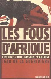 Les fous d'afrique. histoire d'une passion francaise - Intérieur - Format classique