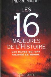 Les 16 Majeures De L'Histoire ; Les Dates Qui Ont Change Le Monde - Intérieur - Format classique