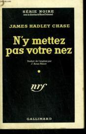 N'Y Mettez Pas Votre Nez. ( No Business Of Mine ). Collection : Serie Noire N° 194 - Couverture - Format classique