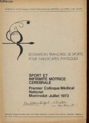 Sport Et Infirmite Motrice Cerebrale - Premier Colloque Medical National Montrodat - Juillet 1973 - Couverture - Format classique
