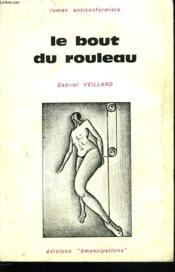 Le Bout Du Rouleau. Roman Anticonformiste. - Couverture - Format classique