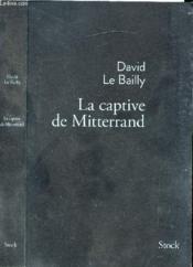 La captive de Mitterrand - Couverture - Format classique