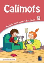 CALIMOTS ; manuel de code ; CP ; méthode de lecture et d'écriture (édition 2020) - Couverture - Format classique