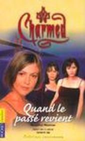 Charmed t.4 ; quand le passe revient - Couverture - Format classique