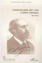 Charles gide, 1847-1932 ; l'esprit critique - Intérieur - Format classique
