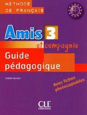 Amis et compagnie ; méthode de français ; niveau 3 A2 B1 ; guide pédagogique (édition 2009) - Couverture - Format classique