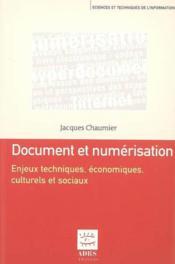 La numerisation des documents ; enjeux techniques, enjeux culturels et sociaux - Couverture - Format classique