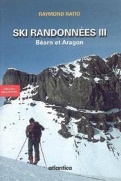 Ski Randonnees Iii Bearn Et Aragon - Couverture - Format classique
