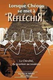 Lorsque Cheops Se Met A Reflechir - La Chiralite - Couverture - Format classique