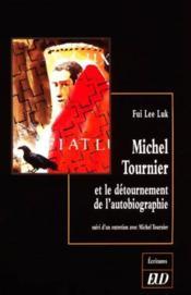 Le detournement de l'autobiographie chez michel tournier - Couverture - Format classique