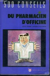 500 Conseils Du Pharmacien D Officine - Couverture - Format classique