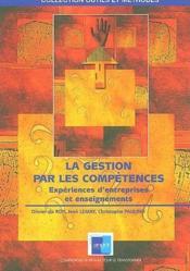 La gestion par les compétences ; expériences d'entreprises et enseignements - Couverture - Format classique
