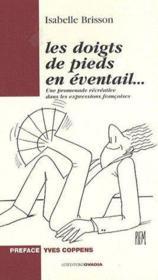 Les doigts de pieds en éventail... une promenade récréative dans les expressions françaises - Couverture - Format classique
