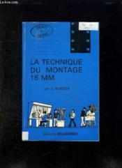La Technique Du Montage 16mm. - Couverture - Format classique