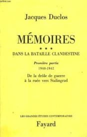 Memoires Tome 3 : Dans La Bataille Clandestine. Premiere Partie : 1940-1942 : De La Drole De Guerre A La Ruee Vers Stalingrad. - Couverture - Format classique
