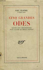 Cinq Grandes Odes Suivies D'Un Processionnal Pour Saluer Le Siecle Nouveau. - Couverture - Format classique