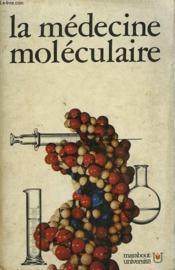 La Medecine Moleculaire - Les Nouvelles Dimensions De La Science Medicale - Couverture - Format classique