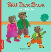 Petit Ours Brun va à l'école - Couverture - Format classique