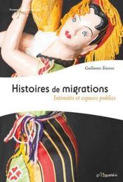 Histoires de migrations ; intimités et espaces publics - Couverture - Format classique