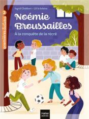 Noémie Broussailles t.4 ; à la conquête de la récré - Couverture - Format classique