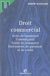Droit commercial ; actes de commerce, commerçants, fonds de commerce, instruments de paiement et de crédit - Intérieur - Format classique