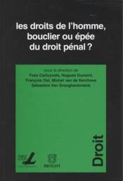 Droits De L Homme Bouclier Ou Epee Du Droit Penal - Couverture - Format classique