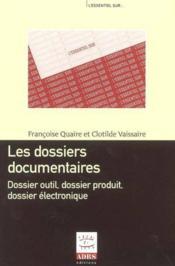 Les dossiers documentaires du papier a l'electronique ; coll l'essentiel sur - Couverture - Format classique