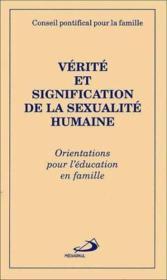 Verite et signification de la sexualite humaine - Couverture - Format classique