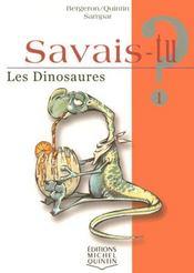 SAVAIS-TU ? T.1 ; les dinosaures - Intérieur - Format classique