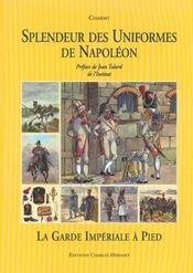 La garde imperiale a pied. splendeur des uniformes de napoleon - Intérieur - Format classique