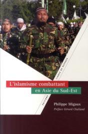 L'islamisme combattant en asie du sud-est - Couverture - Format classique