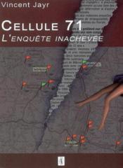 Cellule 71 L'Enquete Inachevee - Couverture - Format classique