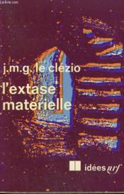 L'Extase Materielle. Collection : Idees N° 239 - Couverture - Format classique