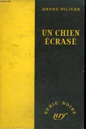 Un Chien Ecrase. Collection : Serie Noire Sans Jaquette N° 156 - Couverture - Format classique
