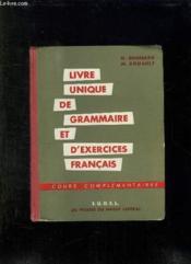Livre Unique De Grammaire Et Exercices Francais Pour Les Cours Complementaires. - Couverture - Format classique