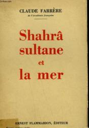 Shahrâ Sultane Et La Mer. - Couverture - Format classique