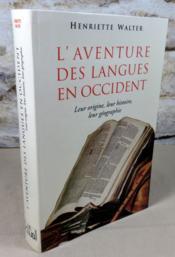 L'aventure des langues en occident. Leur origine, leur histoire, leur géographie. - Couverture - Format classique