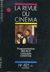 Revue De Cinema - Image Et Son N° 421 Bis Hors-Serie - Programmation 1985-86-87 - Ufoleis Cotevox... - Couverture - Format classique