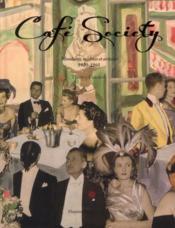 Café society ; mondains, mécènes et artistes 1920-1960 - Couverture - Format classique
