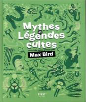 Mythes et légendes cultes revisités avec amour par Max Bird - Couverture - Format classique