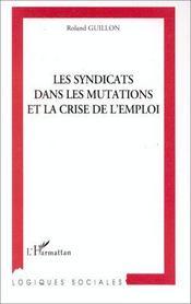 Les syndicats dans les mutations et la crise de l'emploi - Intérieur - Format classique