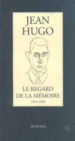 Le regard de la mémoire ; 1914-1945 - Couverture - Format classique