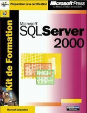 Kit De Formation Microsoft Sql Server 2000 ; Administration Systeme - Intérieur - Format classique
