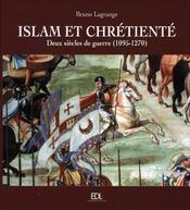 Islam et chrétienté ; deux siècles de guerre, 1095-1270 - Intérieur - Format classique