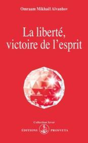 La liberte, victoire de l'esprit - Couverture - Format classique
